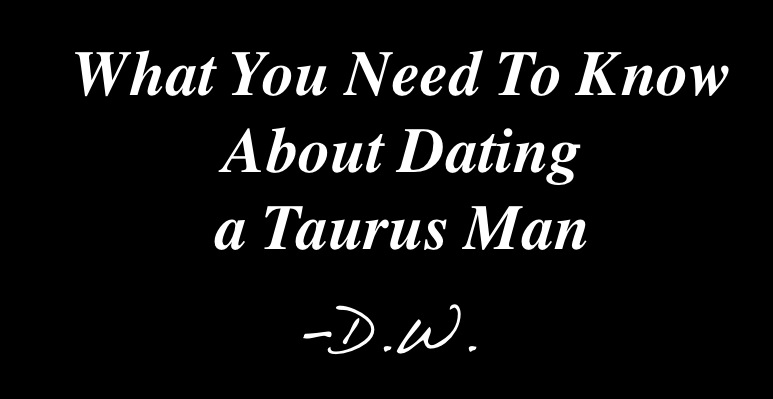 when a taurus man is serious about you