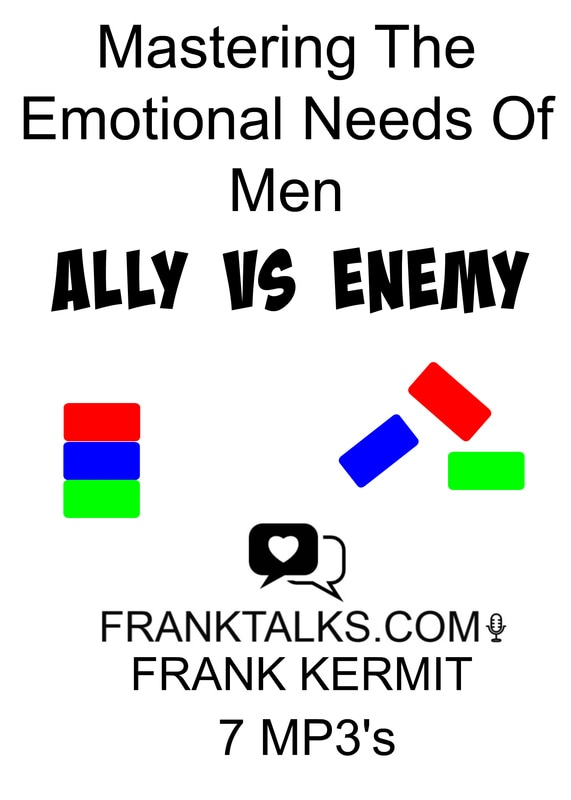Ally vs Enemy - Mastering the emotional needs of men audio mp3s