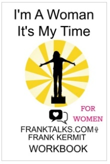 I'M A WOMAN IT'S MY TIME WORKBOOK BY FRANK KERMIT