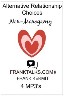 ALTERNATIVE RELATIONSHIP CHOICES NON-MONOGAMY BY FRANK KERMIT