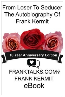 FROM LOSER TO SEDUCER: THE AUTOBIOGRAPHY OF FRANK KERMIT BY FRANK KERMIT