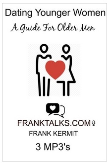 DATING YOUNGER WOMEN A GUIDE FOR OLDER MEN BY FRANK KERMIT